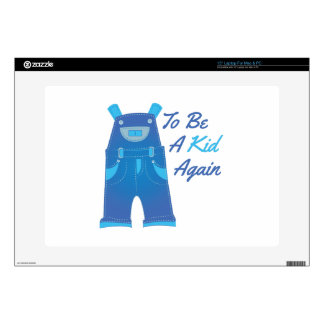 """Be Kid Again Decal For 15"""" Laptop"""