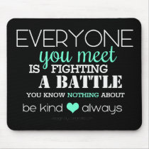 Be Kind Always (aqua) Mouse Pad
