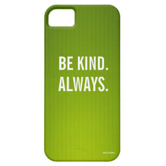 """""""Be Kind. Always."""" Phone Cover iPhone 5 Case"""