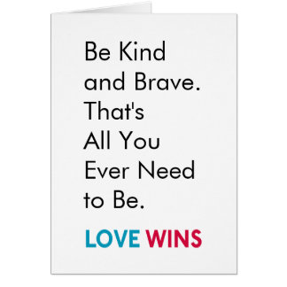 Be Kind and Brave LW Greeting Card