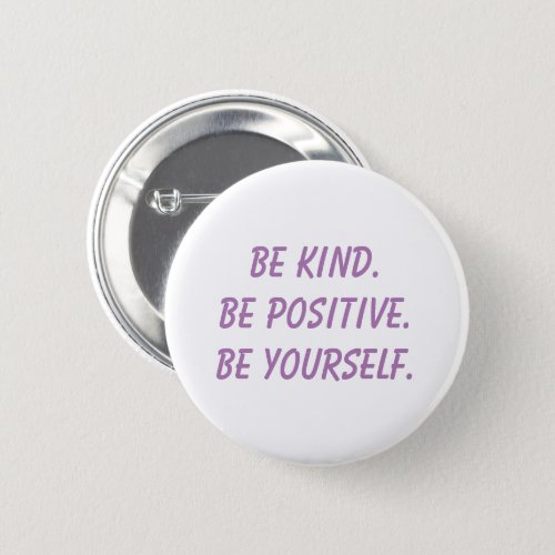 Be Kind Be Positive Be Yourself Button