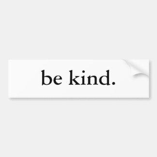 be kind. car bumper sticker