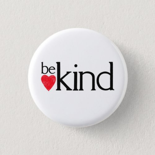 Be Kind _ coz kindness matters Button