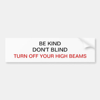 Be Kind, Don't Blind Bumper Sticker