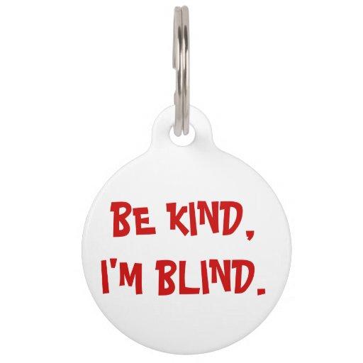 Be Kind, I'm Blind Dog Tag