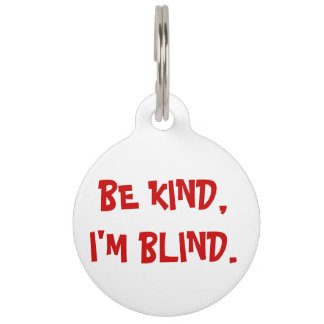 Be Kind, I'm Blind Dog Tag Pet Nametags