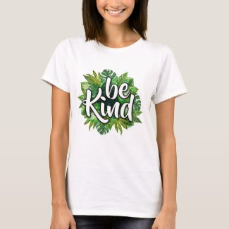 Be Kind (Leaf Background) T-Shirt