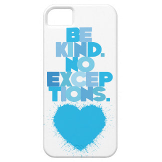 BE KIND. NO EXCEPTIONS. iPhone SE/5/5s CASE