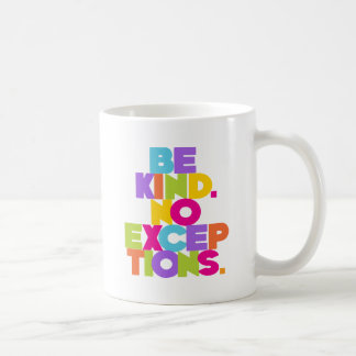 Be Kind No Exceptions, multi2 Coffee Mug