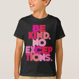 Be Kind No Exceptions, pinks T-Shirt