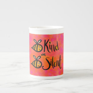 Be kind or bee silent - a cartoon bees reminder tea cup