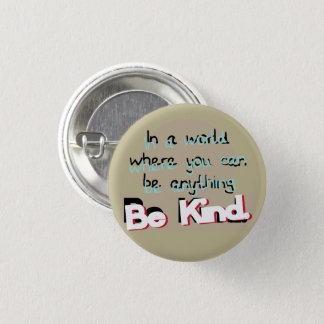 Be Kind Pinback Button