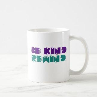Be kind rewind coffee mugs