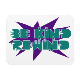 Be kind rewind rectangle magnet