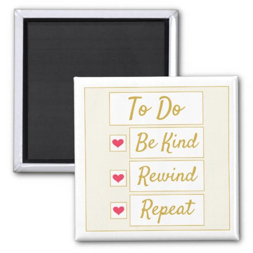 Be Kind, Rewind, Repeat Beige & Gold Magnet
