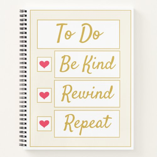 Be Kind, Rewind, Repeat Beige & Gold Notebook