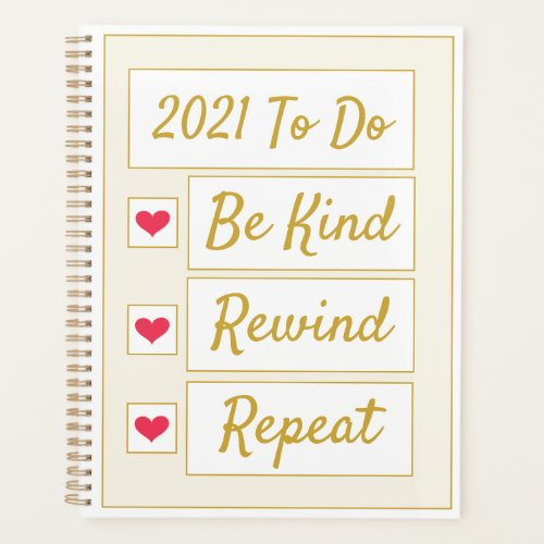 Be Kind, Rewind, Repeat Beige & Gold Planner