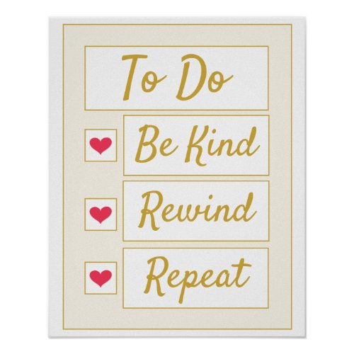 Be Kind, Rewind, Repeat Beige & Gold Poster