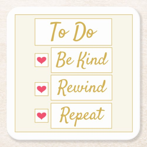 Be Kind, Rewind, Repeat Beige & Gold Square Paper Coaster