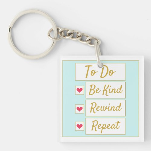Be Kind, Rewind, Repeat Light Blue & Gold Keychain