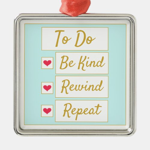 Be Kind, Rewind, Repeat Light Blue & Gold Metal Ornament