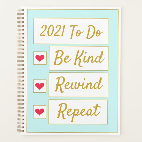 Be Kind, Rewind, Repeat Light Blue & Gold Planner