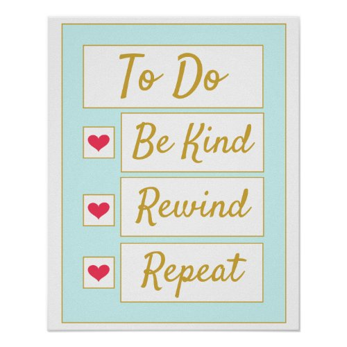 Be Kind, Rewind, Repeat Light Blue & Gold Poster