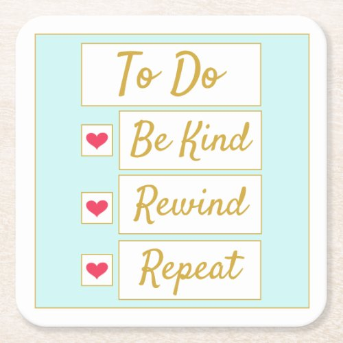 Be Kind, Rewind, Repeat Light Blue & Gold Square Paper Coaster