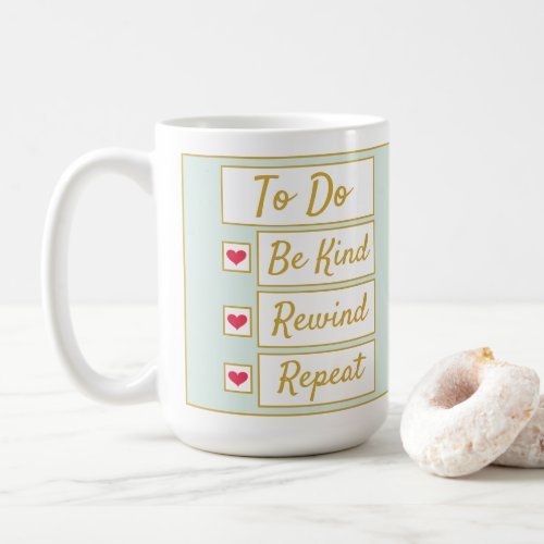 Be Kind, Rewind, Repeat Light Green & Gold 15oz Coffee Mug
