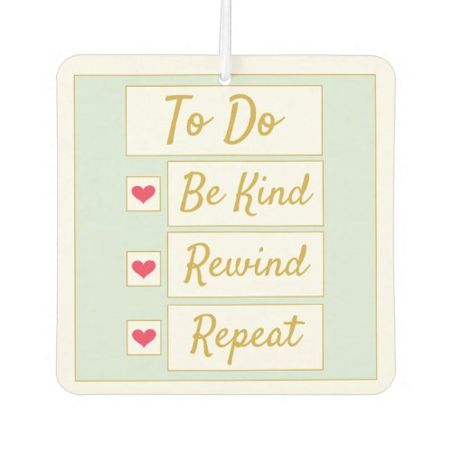 Be Kind, Rewind, Repeat Light Green & Gold Air Freshener