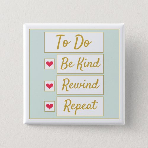Be Kind, Rewind, Repeat Light Green & Gold Button