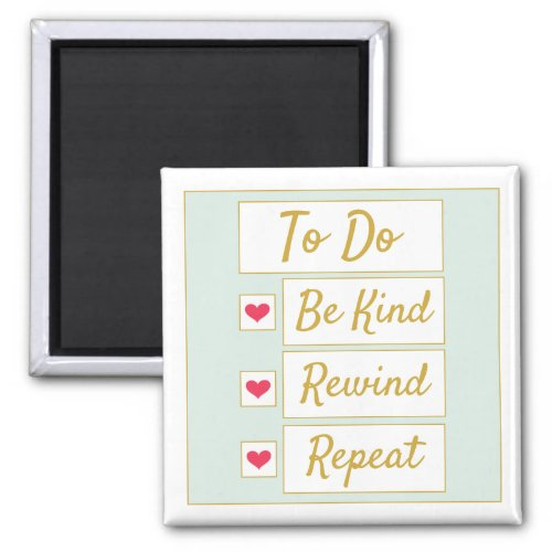 Be Kind, Rewind, Repeat Light Green & Gold Magnet