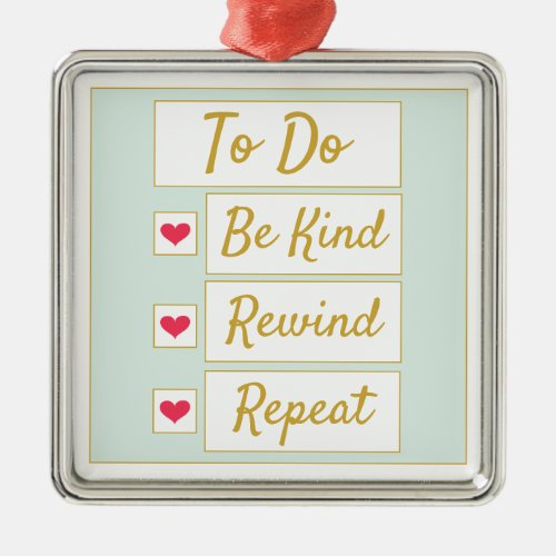 Be Kind, Rewind, Repeat Light Green & Gold Metal Ornament