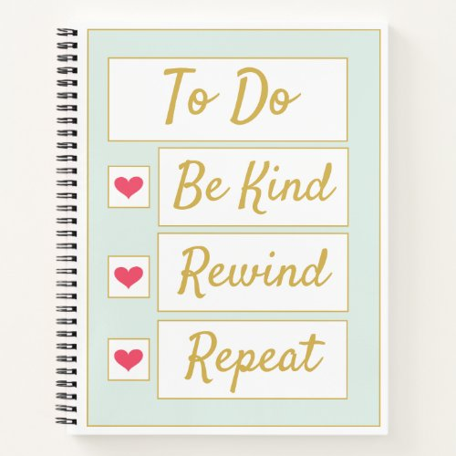 Be Kind, Rewind, Repeat Light Green & Gold Notebook