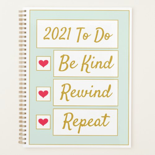 Be Kind, Rewind, Repeat Light Green & Gold Planner