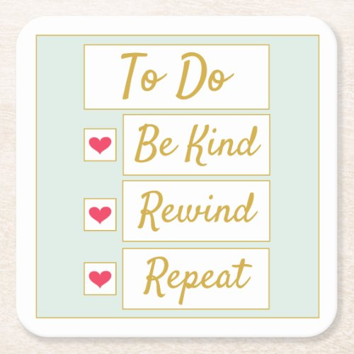 Be Kind, Rewind, Repeat Light Green & Gold Square Paper Coaster