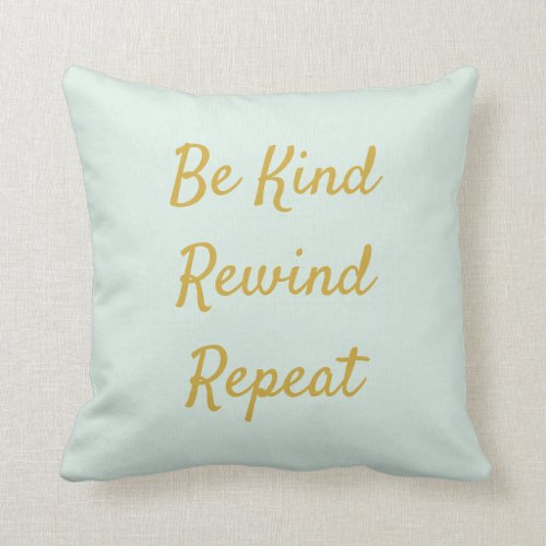 Be Kind, Rewind, Repeat Light Green & Gold Throw Pillow