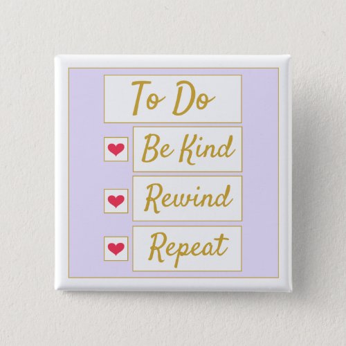 Be Kind, Rewind, Repeat Light Purple & Gold Button