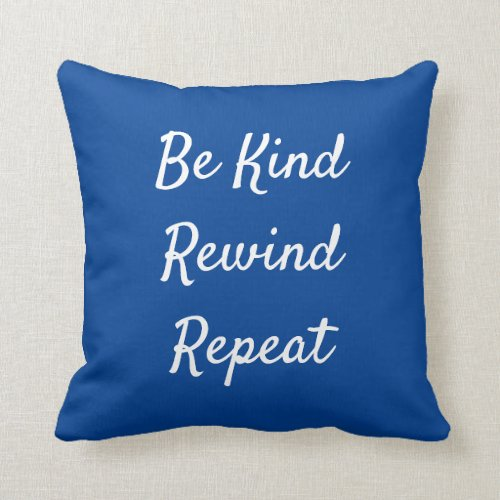 Be Kind, Rewind, Repeat Navy Blue & White Throw Pillow