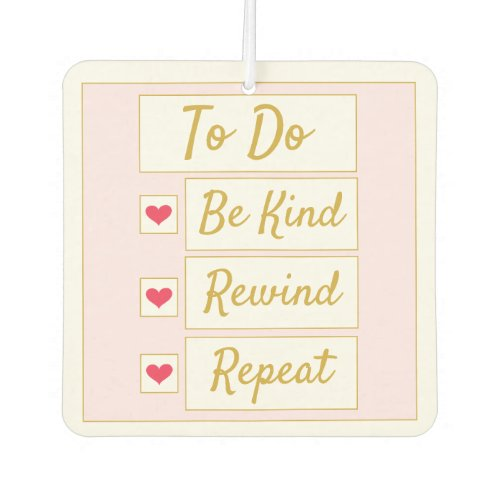 Be Kind, Rewind, Repeat Pink & Gold Air Freshener