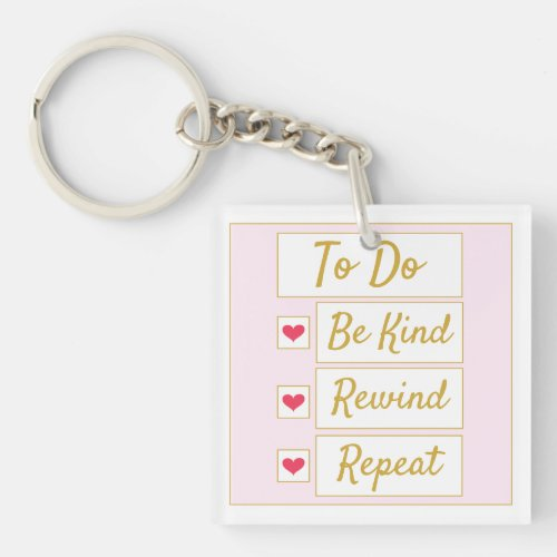 Be Kind, Rewind, Repeat Pink & Gold Keychain
