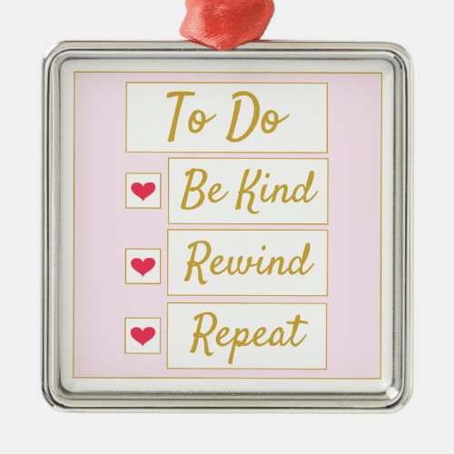 Be Kind, Rewind, Repeat Pink & Gold Metal Ornament