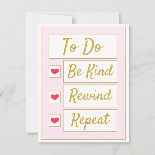 Be Kind, Rewind, Repeat Pink & Gold Note Card
