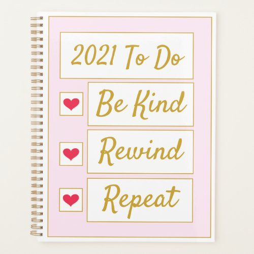 Be Kind, Rewind, Repeat Pink & Gold Planner
