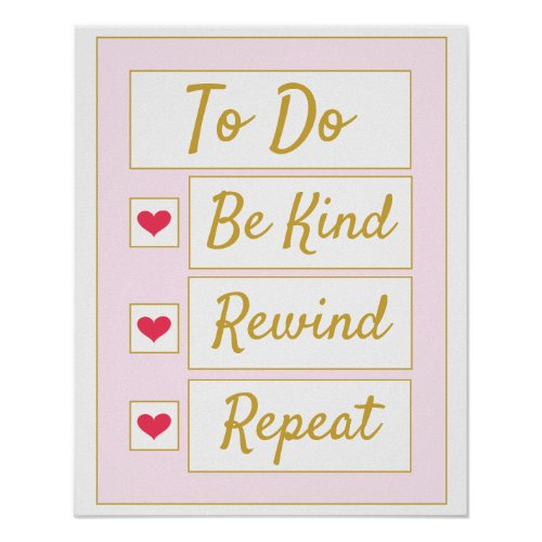 Be Kind, Rewind, Repeat Pink & Gold Poster