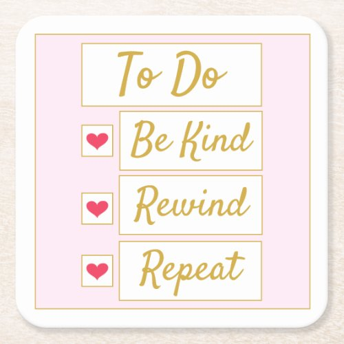 Be Kind, Rewind, Repeat Pink & Gold Square Paper Coaster