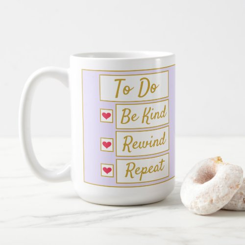 Be Kind, Rewind, Repeat Purple & Gold 15oz Coffee Mug