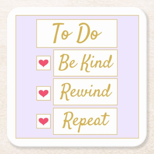 Be Kind, Rewind, Repeat Purple & Gold Square Paper Coaster