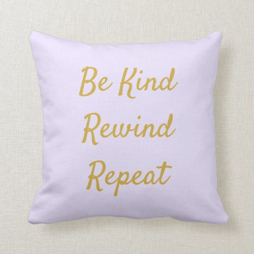 Be Kind, Rewind, Repeat Purple & Gold Throw Pillow