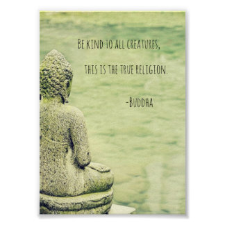 Be kind to all creatures Buddha quote poster